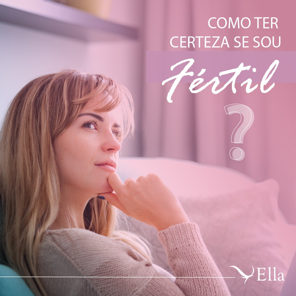 You are currently viewing Como ter certeza se sou fértil?