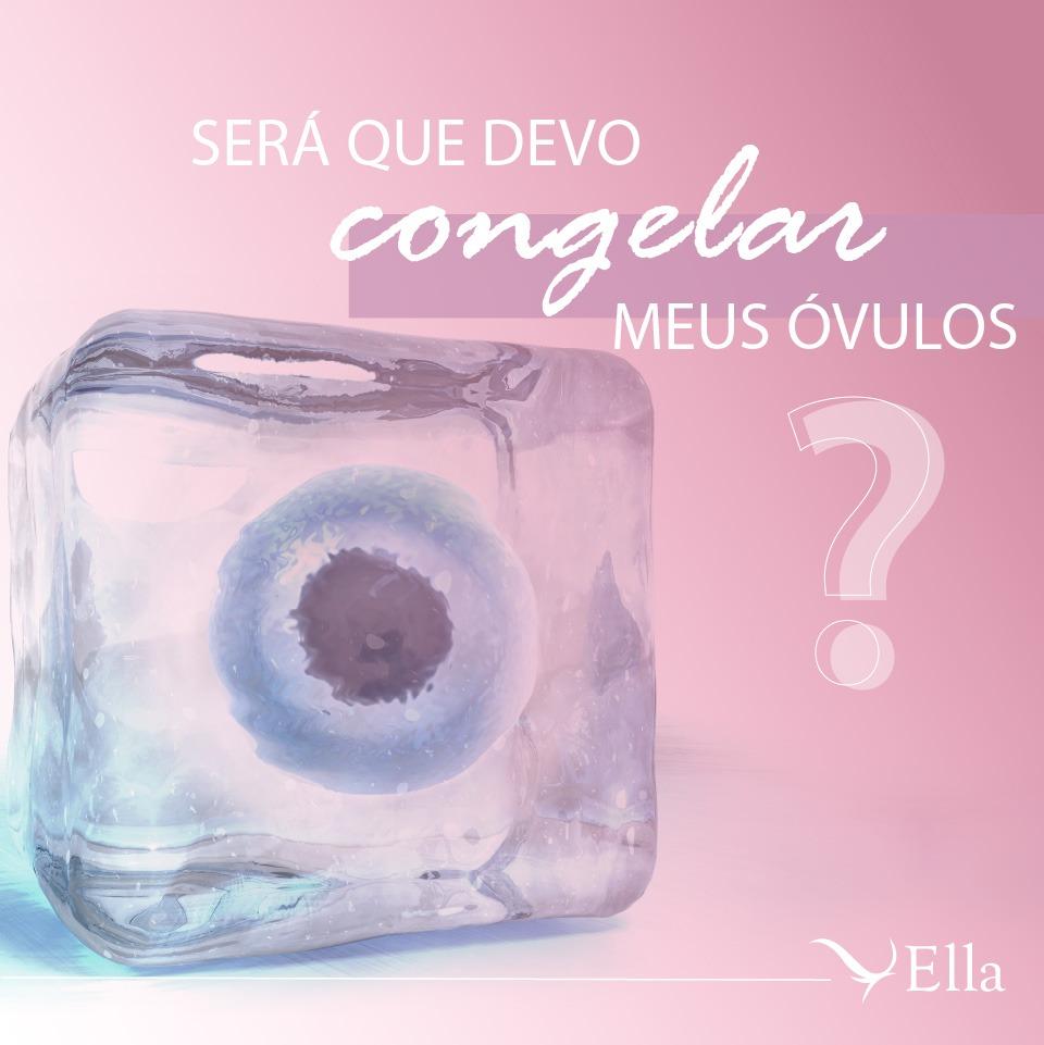 You are currently viewing Será que devo congelar meus óvulos?