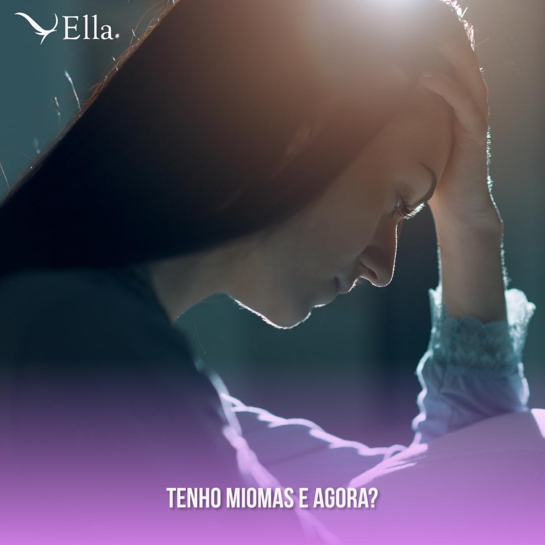 Read more about the article Tenho miomas e agora?